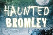 Haunted Bromley: 11 obscure ghosts haunting Bromley