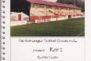 Non-League Football Grounds of Kent -- Special Anniversary Limited Edition