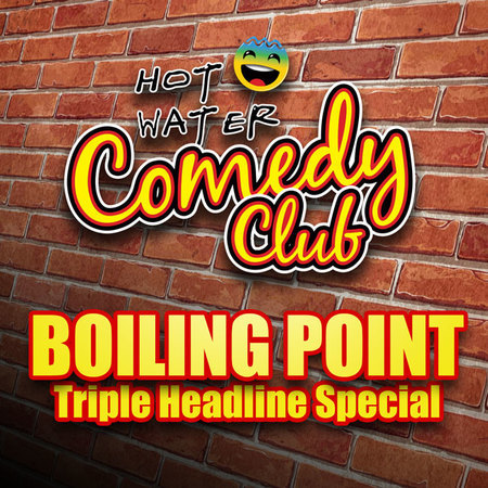 Friday 29th July 2016 - Hot Water Comedy Club 'Triple Headline Show'